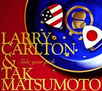 松本孝弘&ラリー・カールトン NEWアルバム「TAKE YOUR PICK」6/2発売決定!