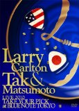 Larry Carlton & Tak Matsumoto アジア公演決定!! / LIVE DVD 詳細決定