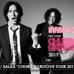INABA / SALAS NEWアルバム「CHUBBY GROOVE」 2017年1月18日発売決定!