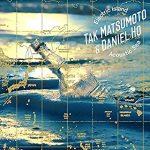 アンケート:Tak Matsumoto & Daniel Ho NEWアルバム「Electric Island, Acoustic Sea」の中でいちばん好きな曲は?