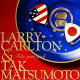 Larry Carlton & Tak Matsumoto「TAKE YOUR PICK」がグラミー賞にノミネート