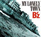 B'z NEWシングル「MY LONELY TOWN」10/14発売決定!!
